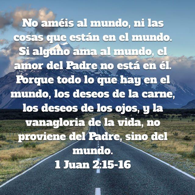 1 Juan 2 15 16 Biblia Reina Valera 1960 Rvr1960 Palabra De Dios Biblia Citas Sobre Dios Frases De Sabiduria