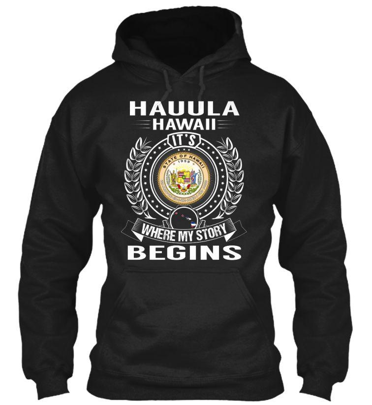 Hauula, Hawaii My Story Begins US Cities Shirts