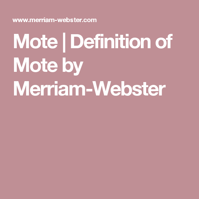 Mote | Definition Of Mote By Merriam Webster