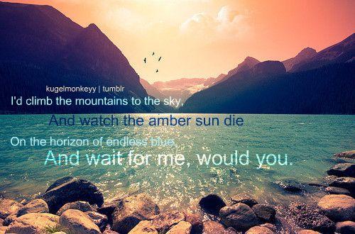 I'd Climb The Mountains