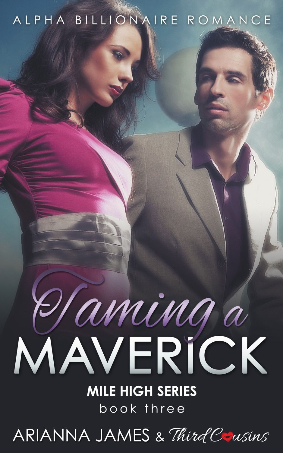Taming a Maverick Book 3 Alpha Billionaire Romance