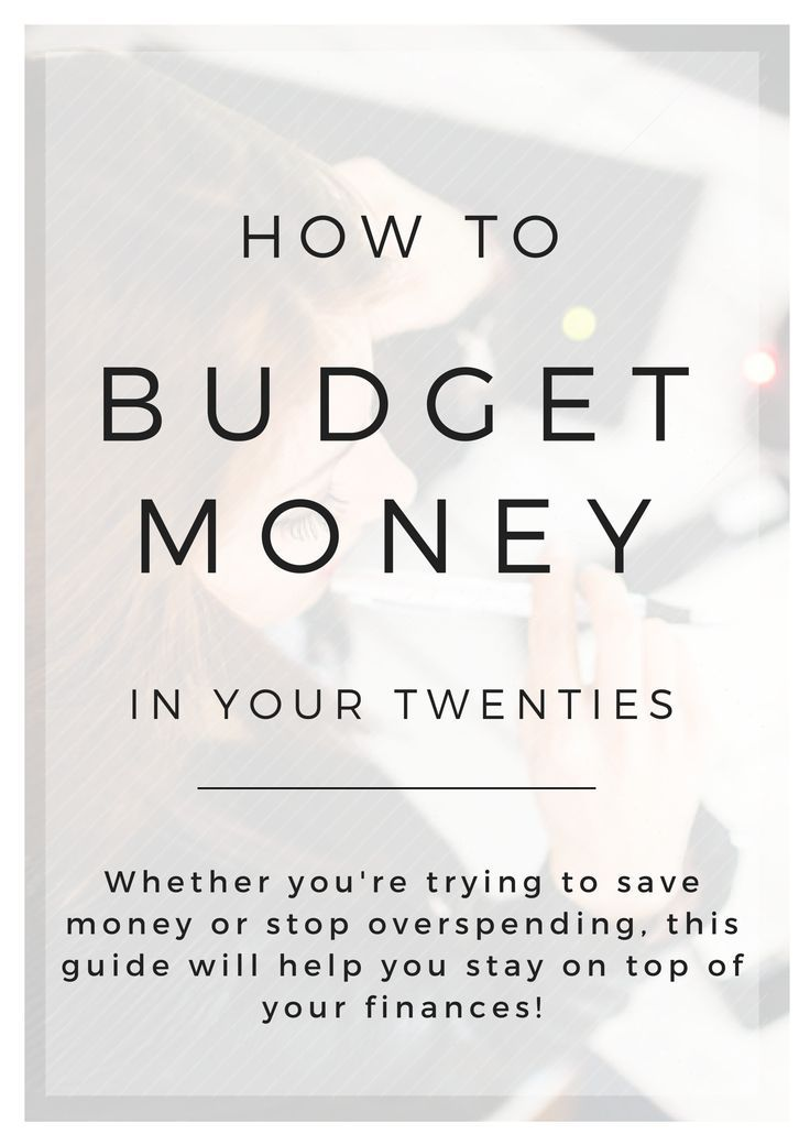 The Ultimate Guide To Budgeting Money In Your Twenties