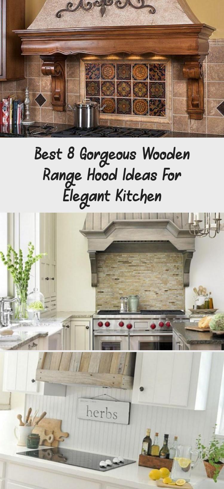Best 8 Gorgeous Wooden Range Hood Ideas For Elegant Kitchen Pinokyo In 2020 Elegant Kitchens Wooden Range Hood White Wood Kitchens