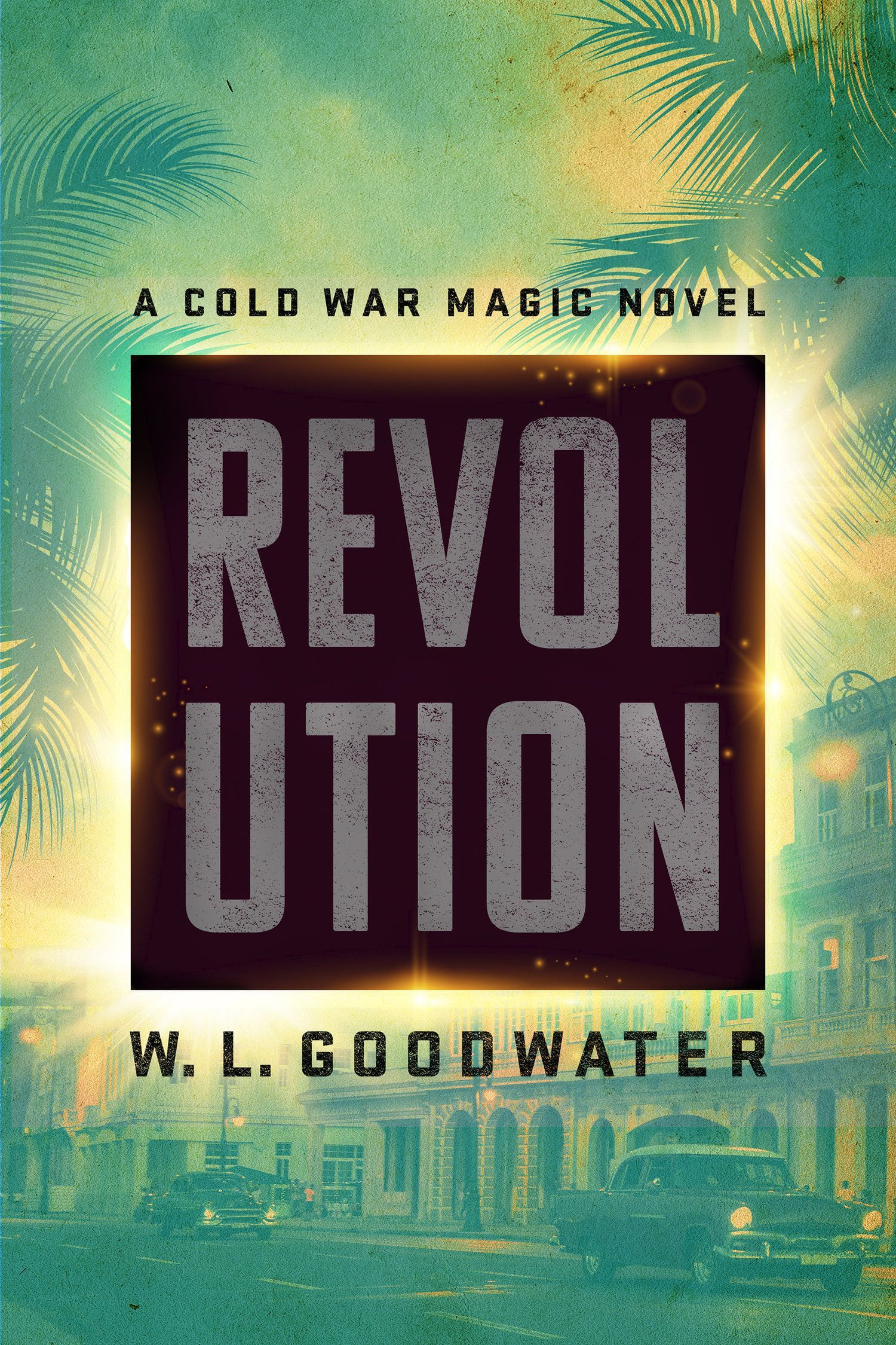 Book Revolution Cold War Magic 2 By W L Goodwater