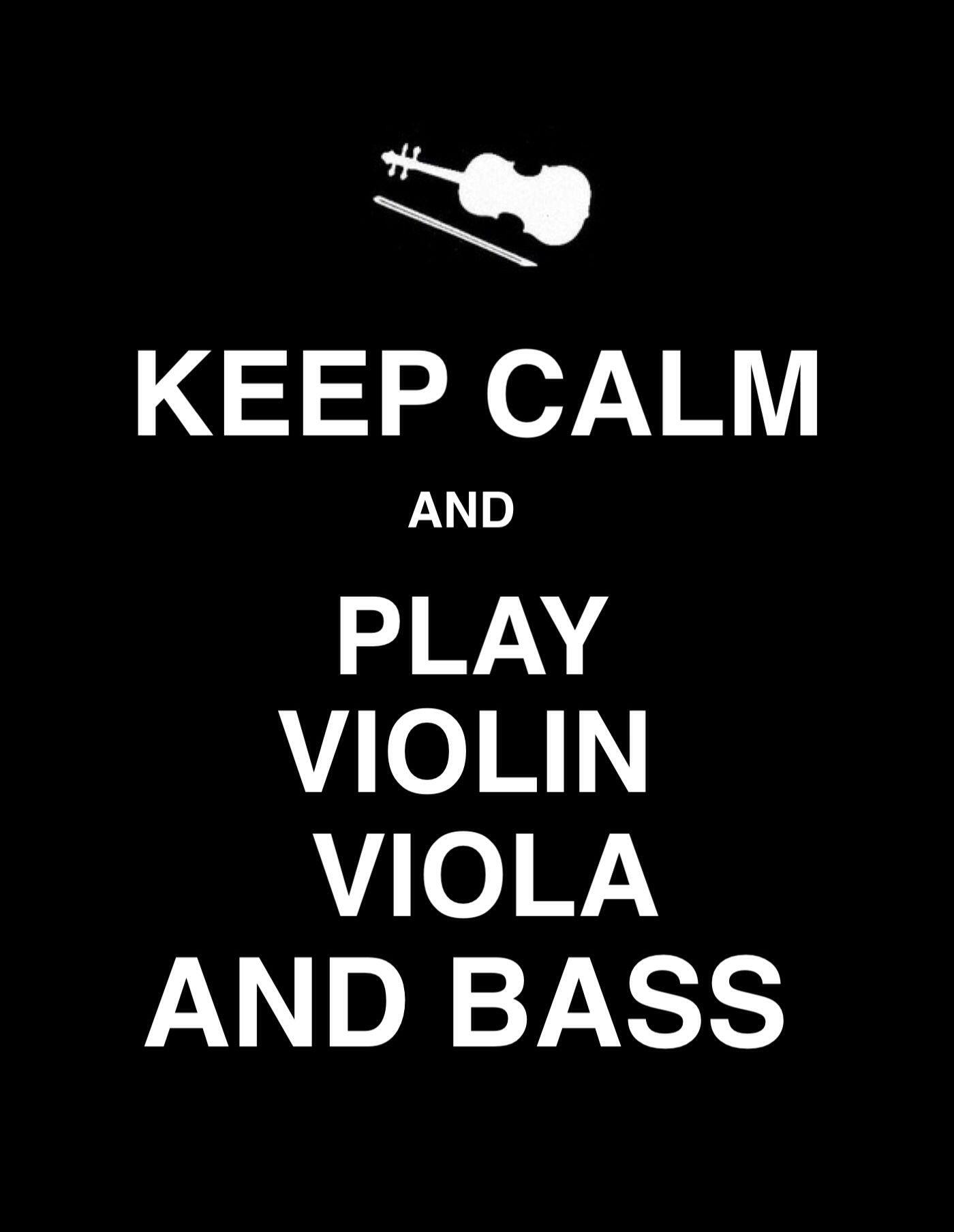 Keep Calm And Play Violin Viola And Bass
