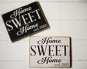 Home Sweet Home Sign with your custom established year Pine Wood Sign