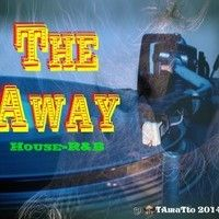 The Away (TAmaTto 2014 House-R&B Mix) by TA maTto 2013 on SoundCloud