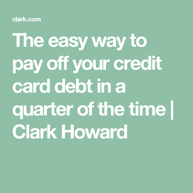 the easy way to pay off your credit card debt in a quarter of the time