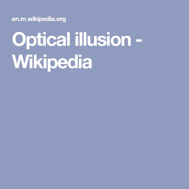 Optical Illusion Wikipedia Optical Illusions Illusions Paradox