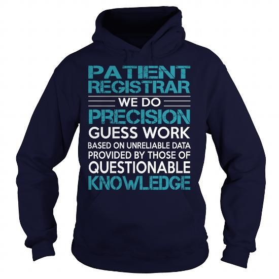 Awesome Tee For Patient Registrar T Shirts, Hoodies. Get it here ==► https://www.sunfrog.com/LifeStyle/Awesome-Tee-For-Patient-Registrar-100031889-Navy-Blue-Hoodie.html?41382