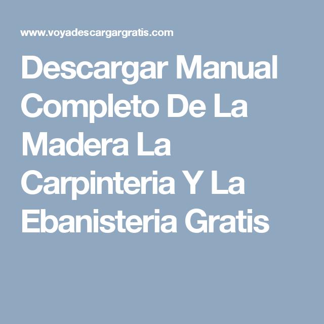 Descargar manual completo de la madera la carpinteria y la for Curso de carpinteria en melamina pdf