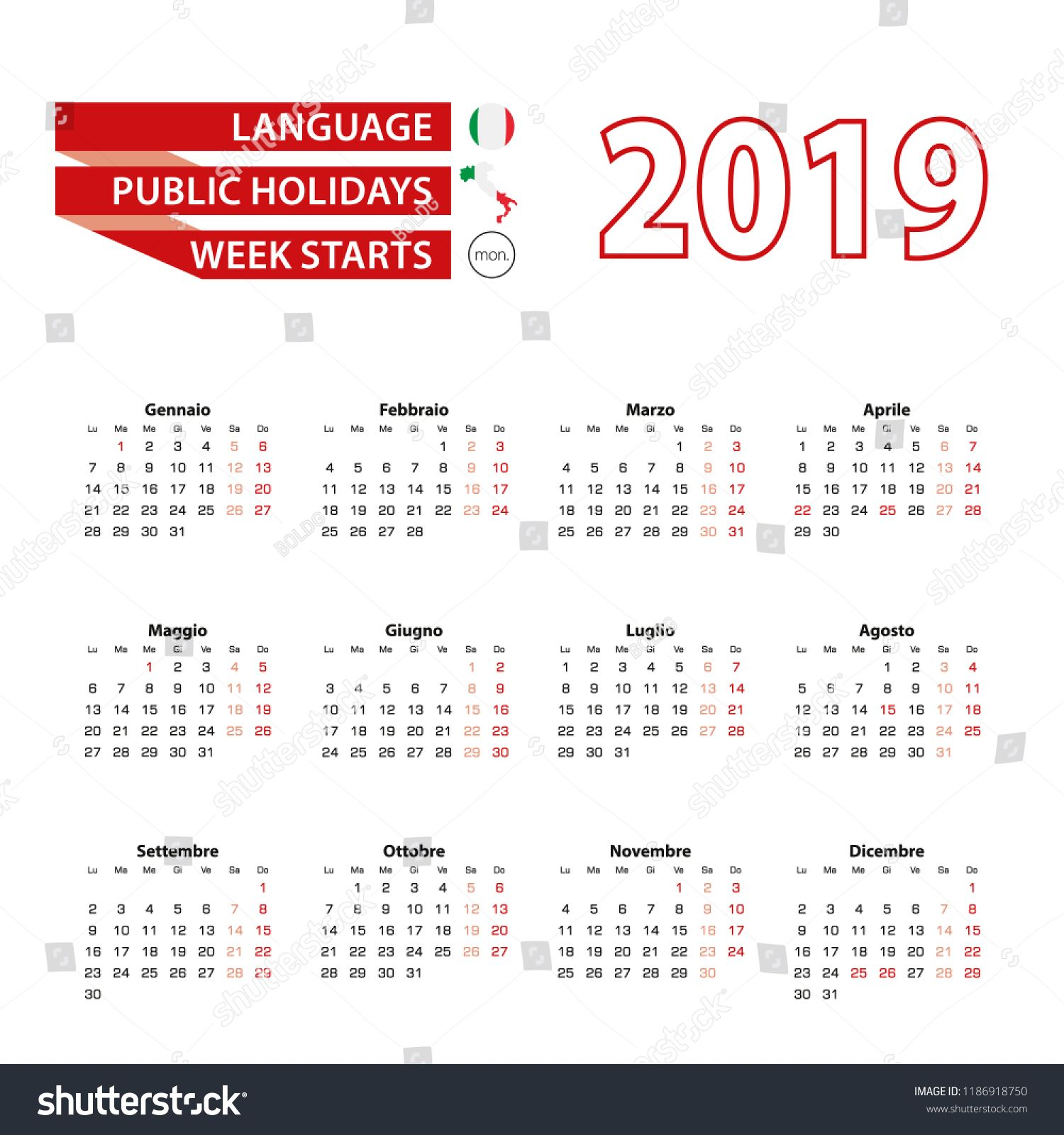 Calendar 2019 In Italian Language With Public Holidays The Country Of Italy In Year 2019 Week S Calendar Printables Calendar Template Templates Printable Free