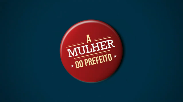 A Mulher do Prefeito   TV Globo
