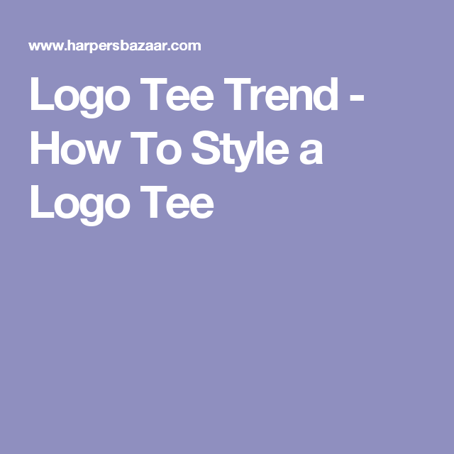 Logo Tee Trend - How To Style a Logo Tee
