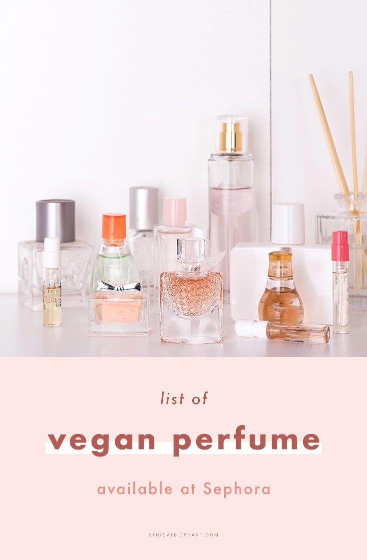 List Of 15 Cruelty Free Vegan Perfumes At Sephora Vegan Perfume Free Perfume Perfume