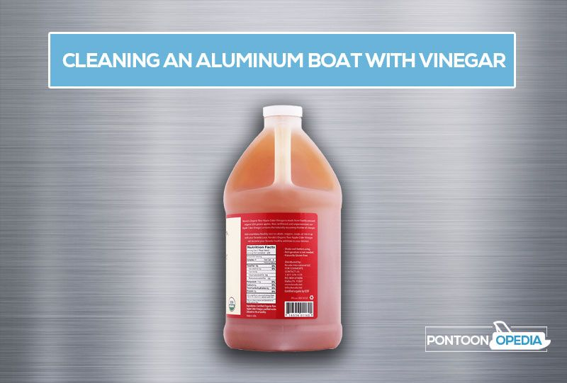 Vinegar Is Acidic And Aluminum Is A Metal With A Reactive Base That S Why Using Vinegar To Clean An Aluminu How To Clean Aluminum Boat Cleaning Aluminum Boat