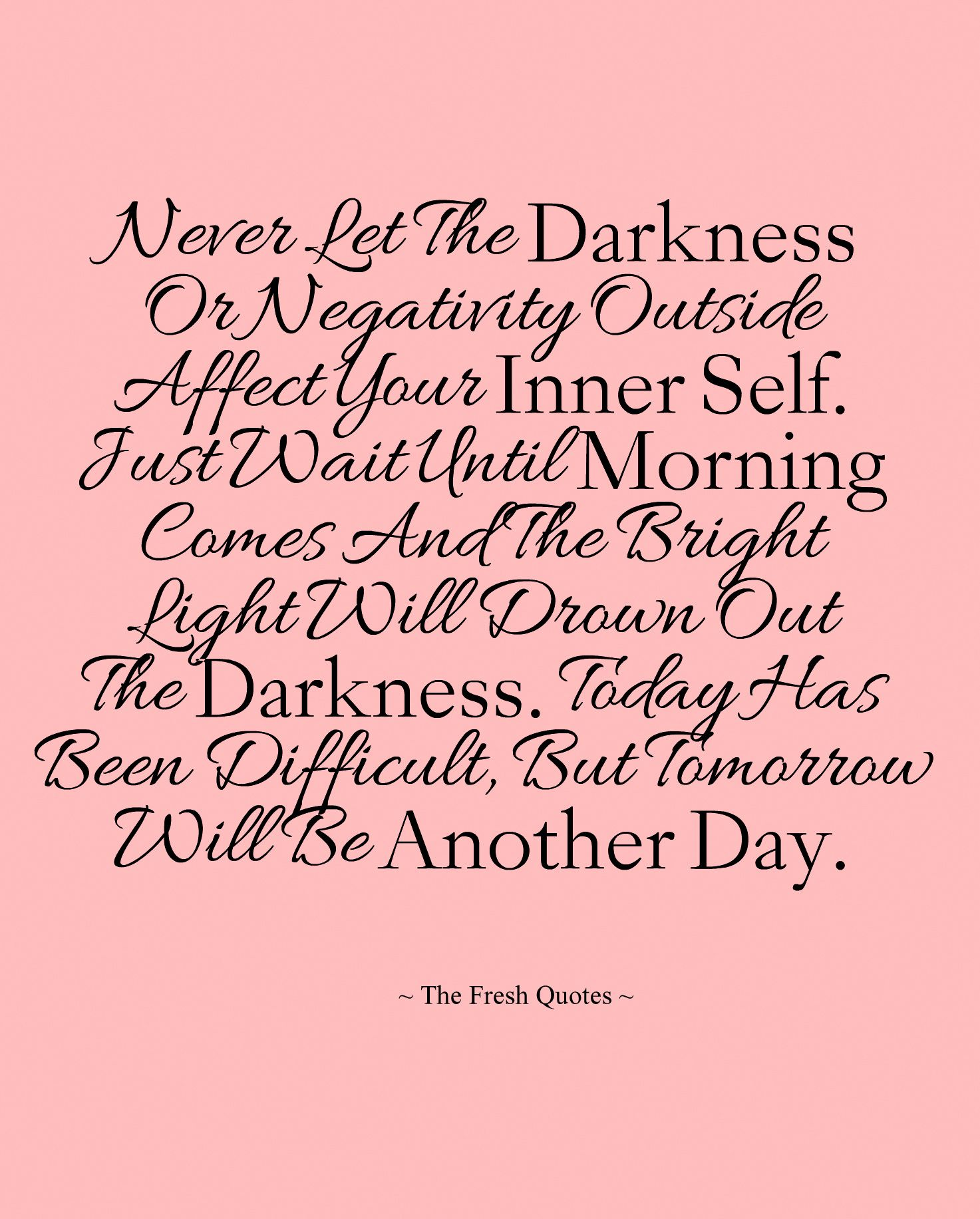 Celebration Of Life Quotes And Sayings Neverletthedarknessornegativityoutsideaffectyourinner