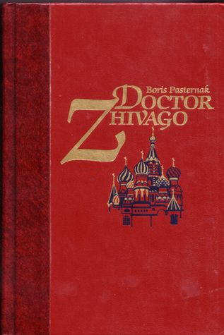 """""""Doctor Zhivago"""" by Boris Pasternak. This book reads almost like poetry and tells one of the greatest stories ever told."""