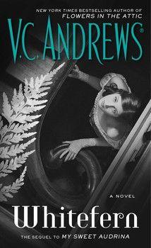 Whitefern V C Andrews My Sweet Audrina Beloved Book