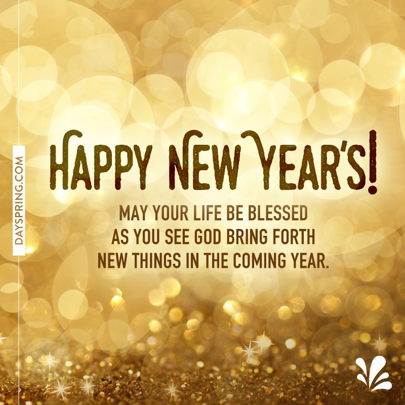 Dayspring Ecards Happy New Year Quotes Quotes About New Year New Year Bible Quotes