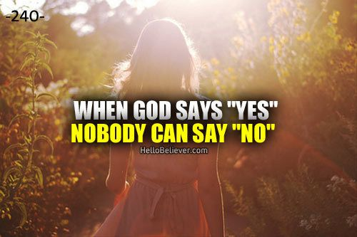 """When God says """"yes""""... Nobody can say """"no"""""""