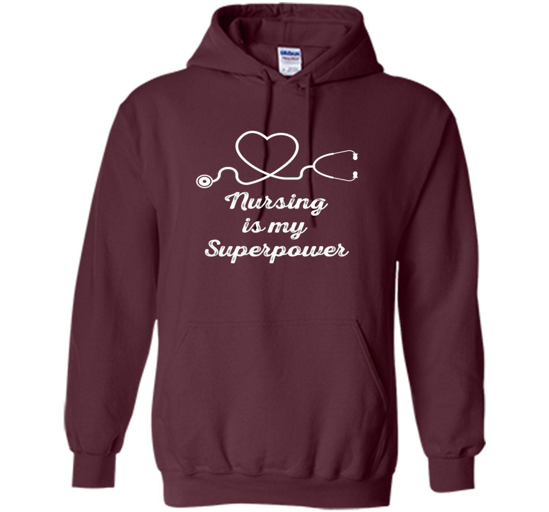Nursing is my superpower t-shirt
