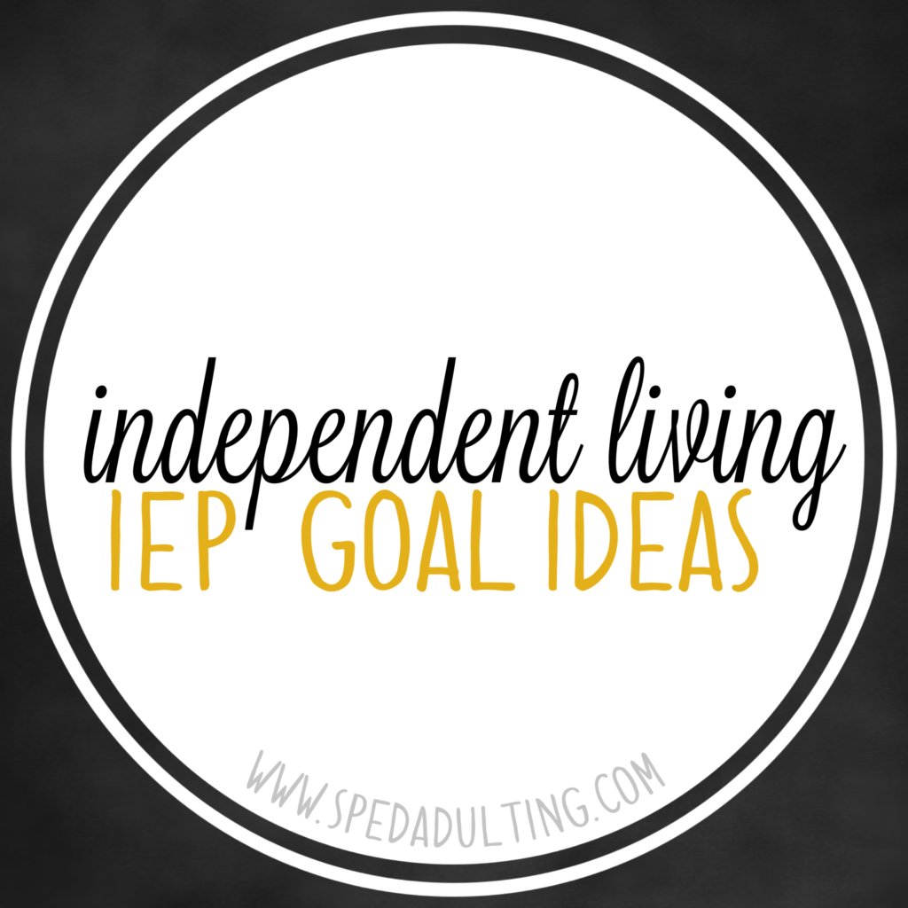 Iep Goal Ideas Independent Living