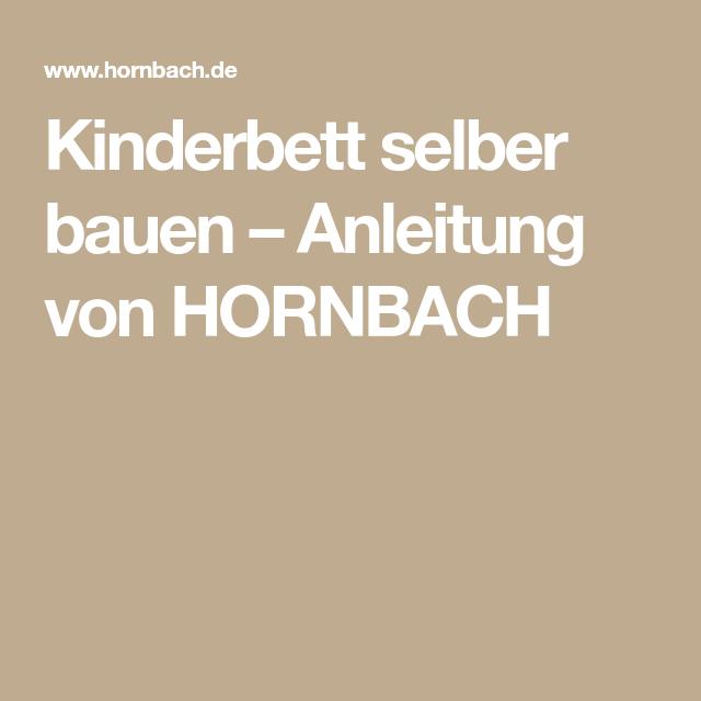 Kinderbett selber bauen Anleitung von HORNBACH
