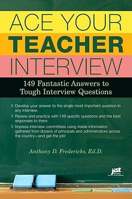 Ace your teacher interview 149 fantastic answers to tough interview ace your teacher interview 149 fantastic answers to tough interview questionsjust an fyi for now fandeluxe Images