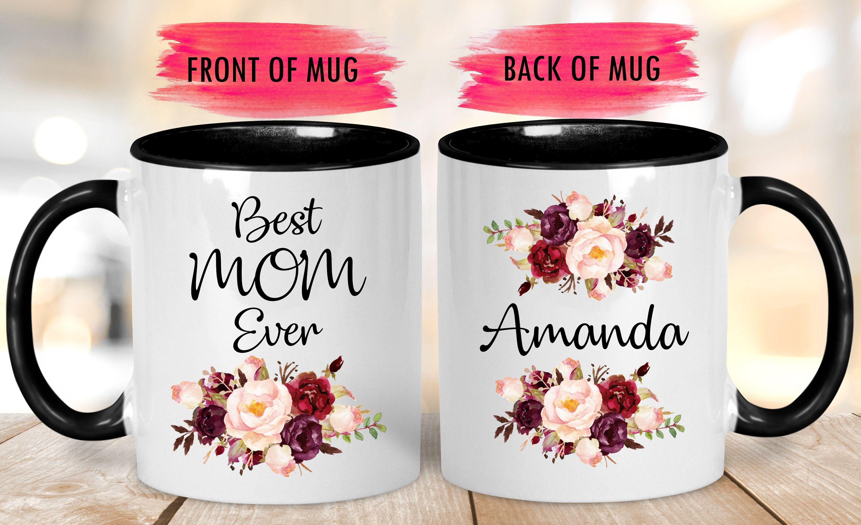 Custom Best Mom Ever Mug,Mothers Day Gift Mug,Custom Mug ...
