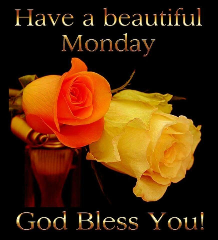Have A Beautiful Monday, God Bless You monday monday quotes monday ...