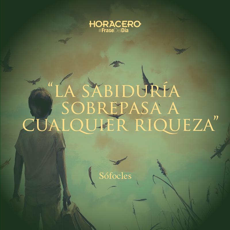 """""""La sabiduría sobrepasa a cualquier riqueza"""" Sófocles #Frases #FraseDelDía"""