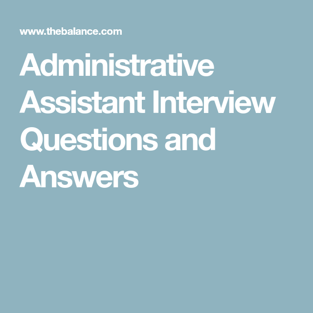 Administrative Job Interview Questions And Best Answers