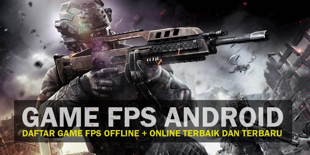 45 Game FPS Android Offline + Online Gratis Terbaik dan