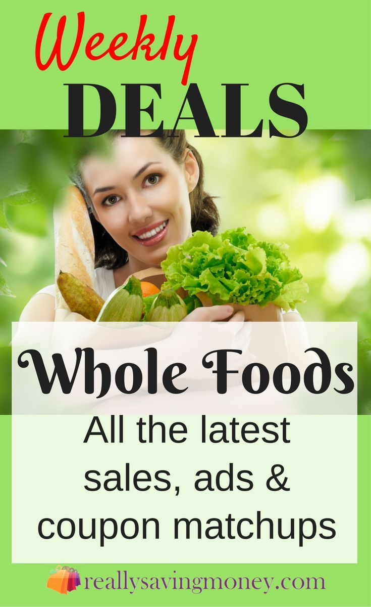 Best Deals At Whole Foods Groceries Find The Top Grocery Coupons