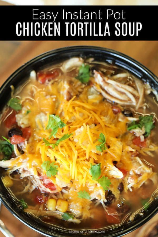 Instant Pot Chicken Tortilla Soup   - Instant Pot Pressure Cooker Recipes -