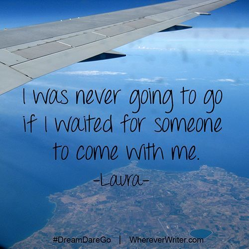 I was never going to go if I waited for someone to come with me.  #quotes Read how one woman graduated from university and instead of starting a job started traveling the world! #style #shopping #styles #outfit #pretty #girl #girls #beauty #beautiful #me #cute #stylish #photooftheday #swag #dress #shoes #diy #design #fashion #Travel