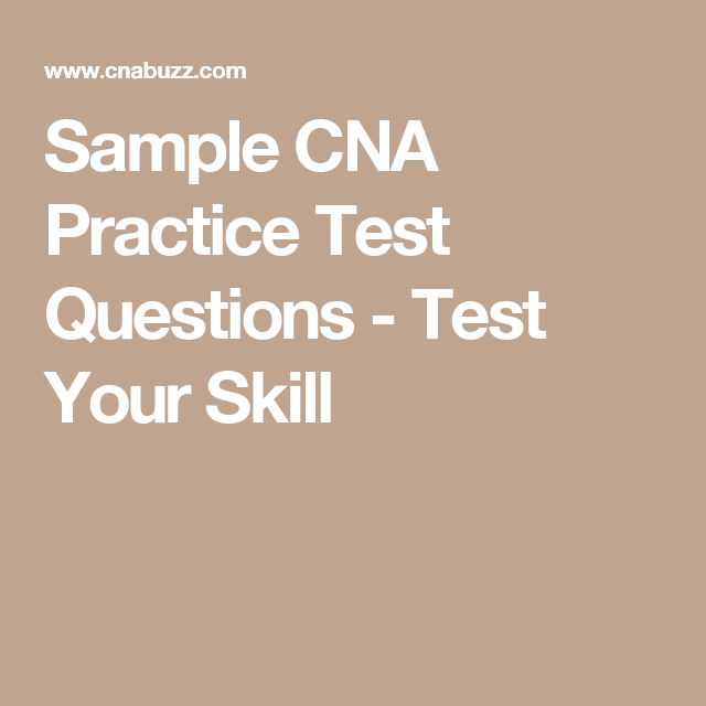 cna practice tests make the way to your dream career easy these tests expose your weaknesses enhance your self confidence and make you learn time - Cna Sample Questions