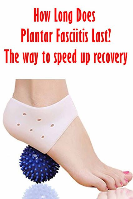 How Long Does Plantar Fasciitis Last Treatment Recovery