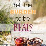 Alguma vez você já sentiu o fardo de ser real?