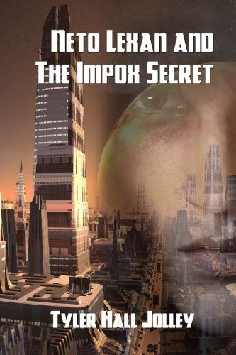 Neto Lexan And The Impox Secret by Tyler Hall Jolley. $4.37. Publisher: Double Dragon eBooks (June 13, 2012). 238 pages