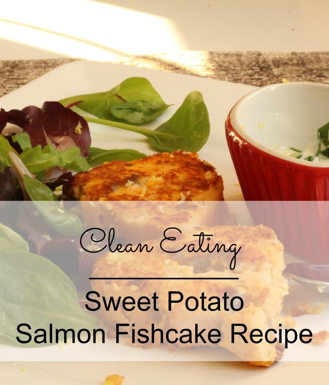 Sweet Potato Salmon Fishcakes Clean Eating Recipe