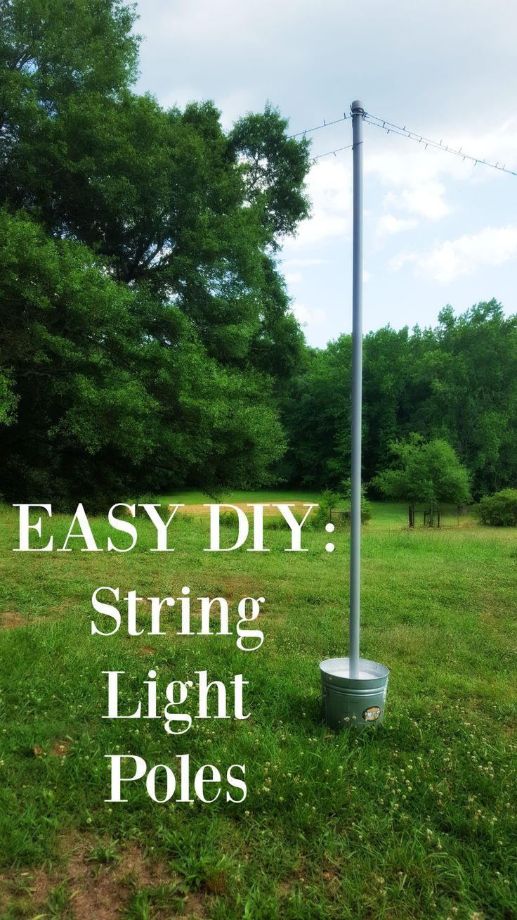 How To Hang String Lights In Backyard Without Trees Amazing Diy String Light Poles In Under One Hour For Less Than $100  Lights 2018