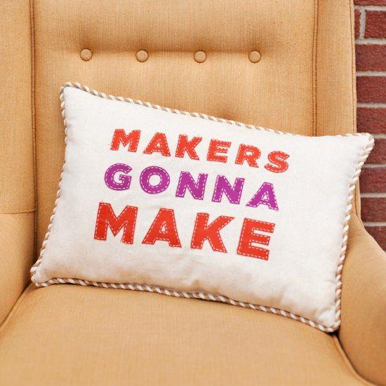 Makers Gonna Make Applique Pillow