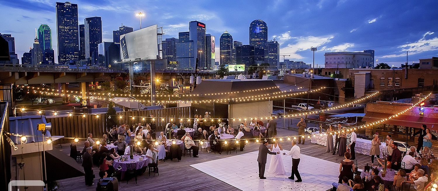For Wedding Receptions This Dallas Wedding Venue Offers Beautiful Skyline  Views Of Downtown, Two Unique
