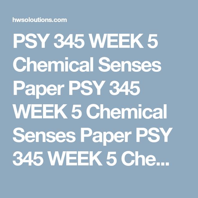 PSY 345 WEEK 5 Chemical Senses Paper PSY 345 WEEK 5 Chemical Senses