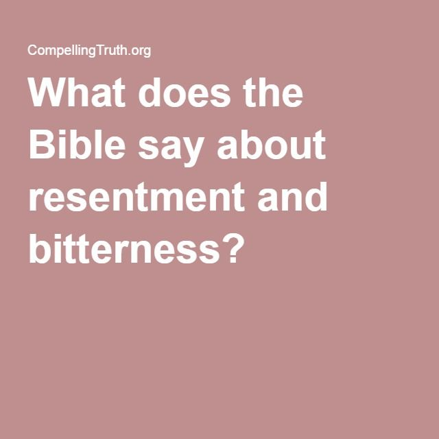 What does the Bible say about resentment and bitterness?
