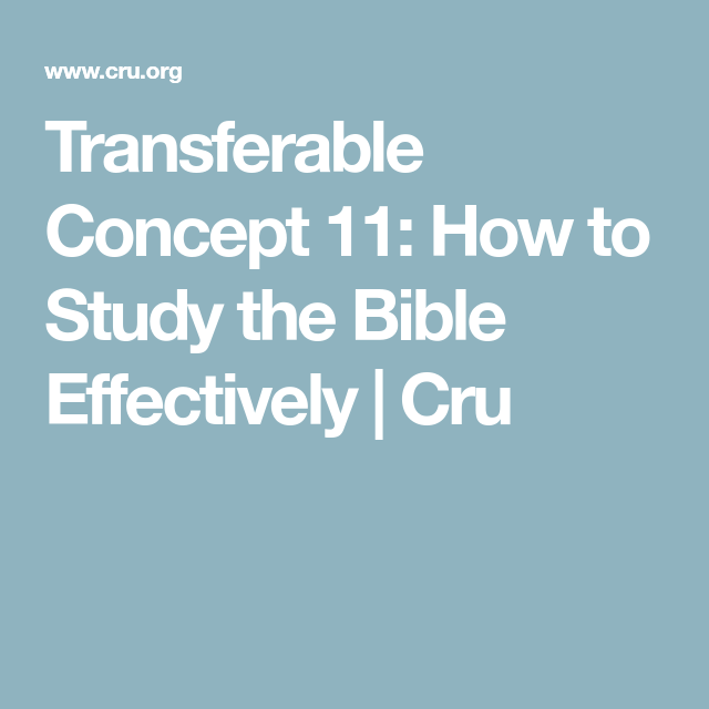 Transferable Concept 11: How to Study the Bible Effectively