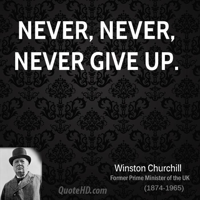 Never Never Never Give Up Winston Churchill Quotes Churchill