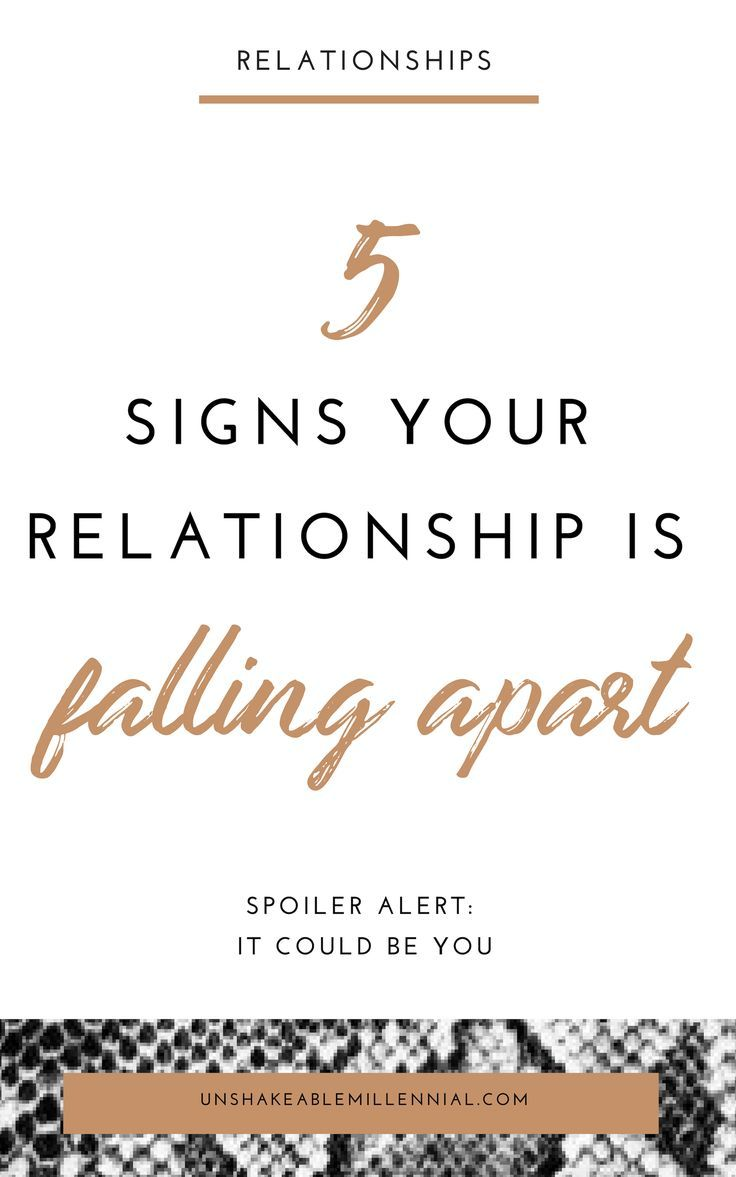 Five Reasons Your Relationship Is Falling Apart Relationships